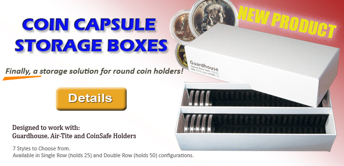 Storage boxes for coin capsules. Fit Air-Tite, CoinSafe and Guardhouse brands