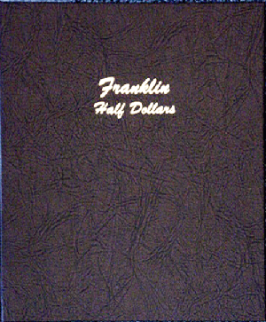 Franklin Half Dollars - Dansco Coin Album 7165 Franklin Half Dollars Dansco Coin Album 7165