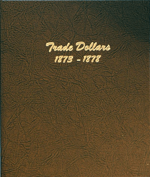 Trade Dollars - Dansco Coin Album 6172 Trade Dollars Dansco Coin Album , Dansco, 6172