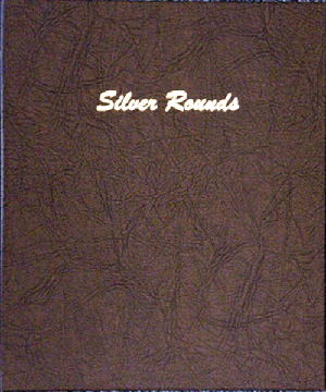 40MM Silver Rounds - Dansco Coin Album 7084 40MM Silver Rounds Dansco Coin Album , Dansco, 7084