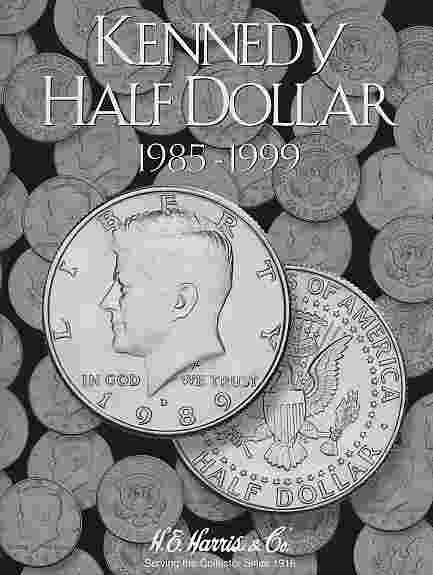 Kennedy Half Dollar 1985-1999 HE Harris Coin Folder