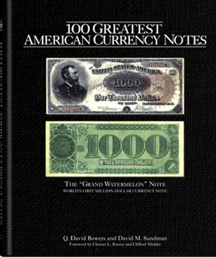 100 Greatest American Currency Notes, The, 1st Edition  ISBN:0794820069 100 Greatest American Currency Notes, The, Whitman, 0794820069