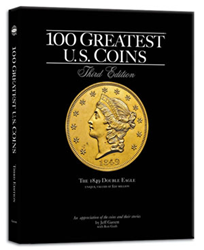 100 Greatest U.S. Coins, Third Edition, 3rd Edition  ISBN:0794825613 100 Greatest U.S. Coins, Third Edition, Whitman, 0794825613