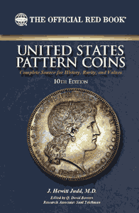 Guide Book of United States Pattern Coins 10th Ed Red Book