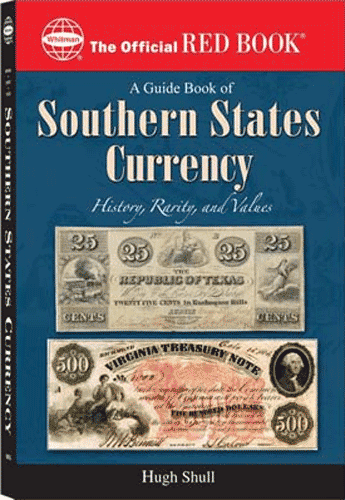 Guide Book of Southern States Currency Paperback, 1st Edition  ISBN:0794822339 Guide Book of Southern States Currency Paperback, Whitman, 0794820573