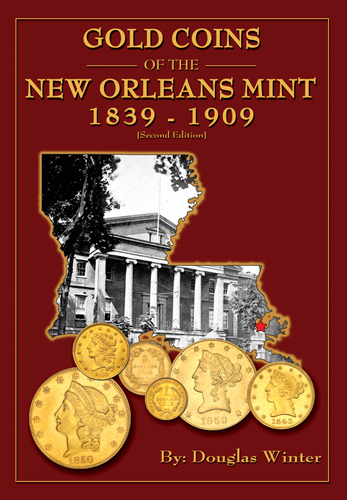 Gold Coins of the New Orleans Mint, 2nd Edition  ISBN:0974237167 Gold Coins of the New Orleans Mint, Zyrus Press, 0974237167