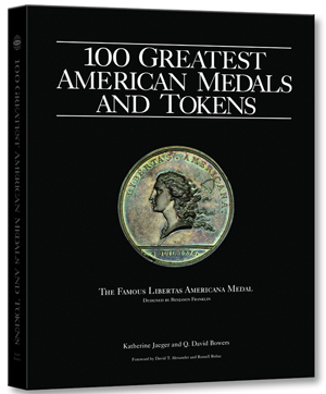 100 Greatest American Medals and Tokens, 1st Edition  ISBN:0794822606 100 Greatest American Medals and Tokens, Whitman, 0794822606