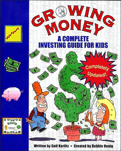 Growing Money: A Complete Investing Guide for Kids, 2nd Edition  ISBN:0843177020 Growing Money: A Complete Investing Guide for Kids, Price Stern Sloan / Penguin Press, 0843177020