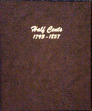 Half Cents 1793-1857 - Dansco Coin Album 7098 Half Cents 1793-1857 Dansco Coin Album , Dansco, 7098