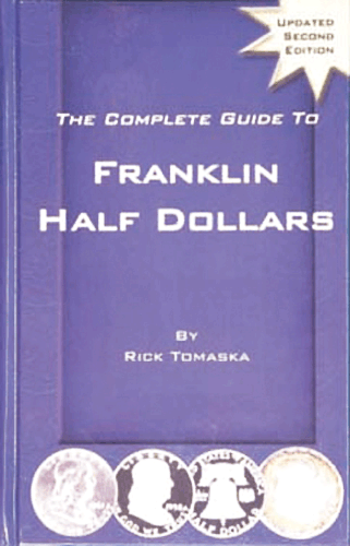 Complete Guide to Franklin Half Dollars, 2nd Edition  ISBN:1880731681 Complete Guide to Franklin Half Dollars, DLRC, 1880731681