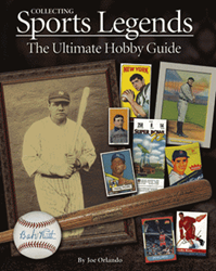 Collecting Sports Legends: The Ultimate Hobby Guide, 1 Edition  ISBN:193399021X Collecting Sports Legends: The Ultimate Hobby Guide, Zyrus Press, 193399021X