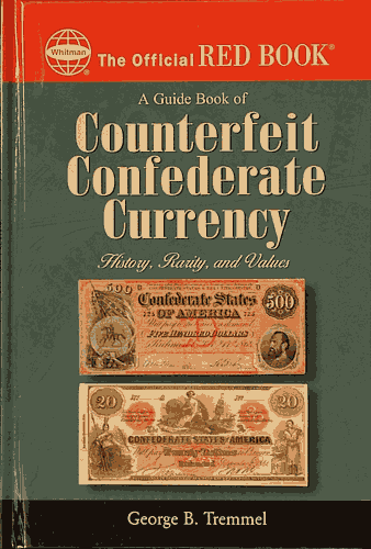Guide Book of Counterfeit Confederate Currency, 1st Edition  ISBN:0794822908 Guide Book of Counterfeit Confederate Currency, Whitman, 0794822908