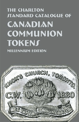 Canadian Communion Tokens, 2nd Edition  ISBN:0889681546 Canadian Communion Tokens, Charlton Press, 0889681546