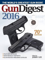 Gun Digest 2016, 70th Edition Gun Digest, 2016, 70th Edition, T6948